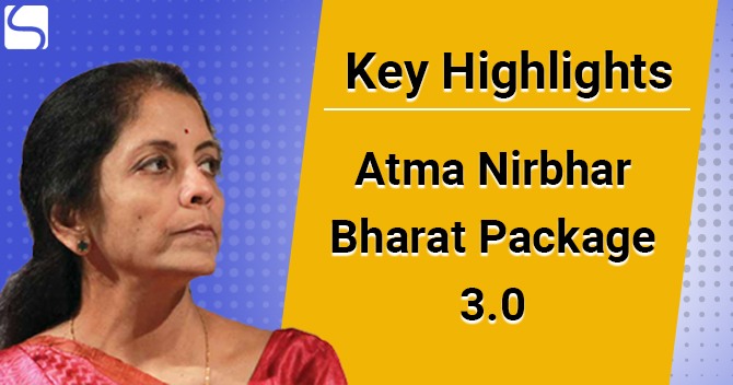 Key Highlights of Atma Nirbhar Bharat Package 3.0
