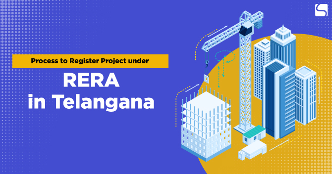 Process to Register a Project under RERA in Telangana