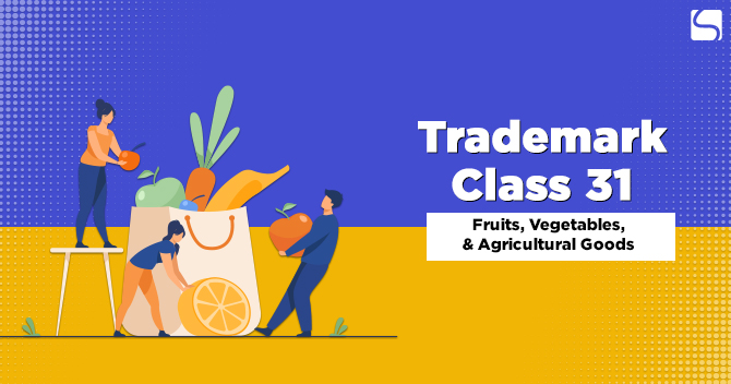 Trademark Class 31: Fruits, Vegetables, & Agricultural Goods