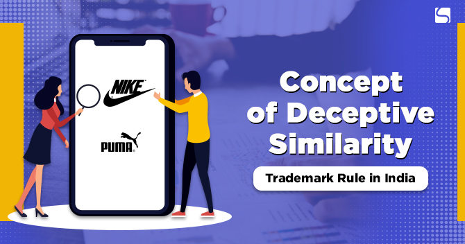 Concept of Deceptive Similarity: Trademark Rules in India