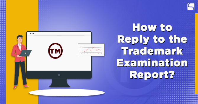 Reply to the Trademark Examination Report