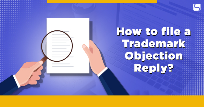 How to file a Trademark Objection Reply?