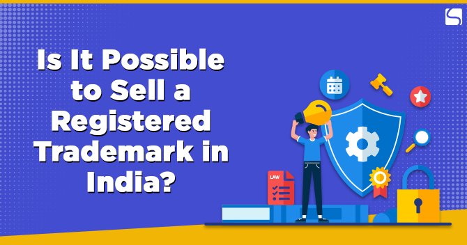 Is It Possible to Sell a Registered Trademark in India?