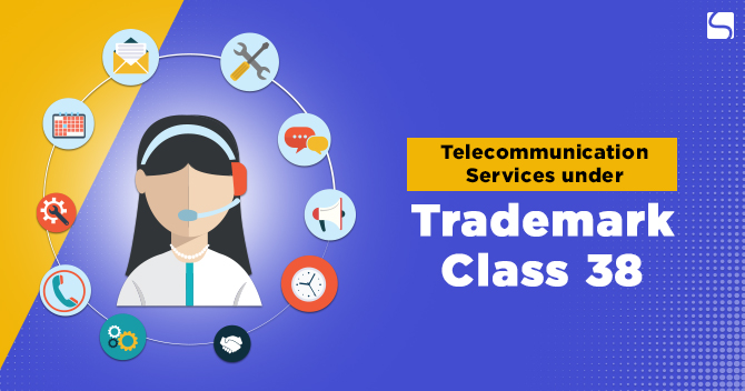Tele-communication Services under Trademark Class 38