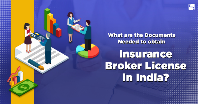 What are the Documents Needed to obtain Insurance Broker License in India?