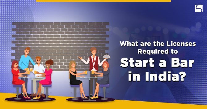 Licenses required to start a Bar in India